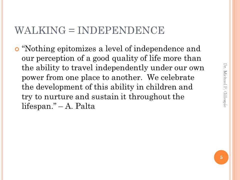 WALKING = INDEPENDENCE