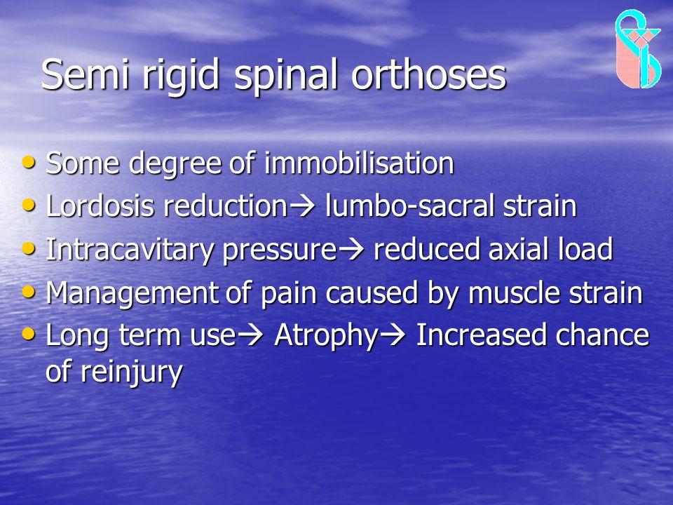 Semi rigid spinal orthoses