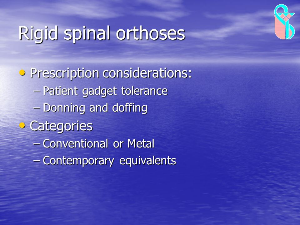 Rigid spinal orthoses Prescription considerations: Categories