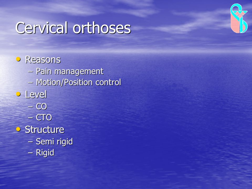 Cervical orthoses Reasons Level Structure Pain management
