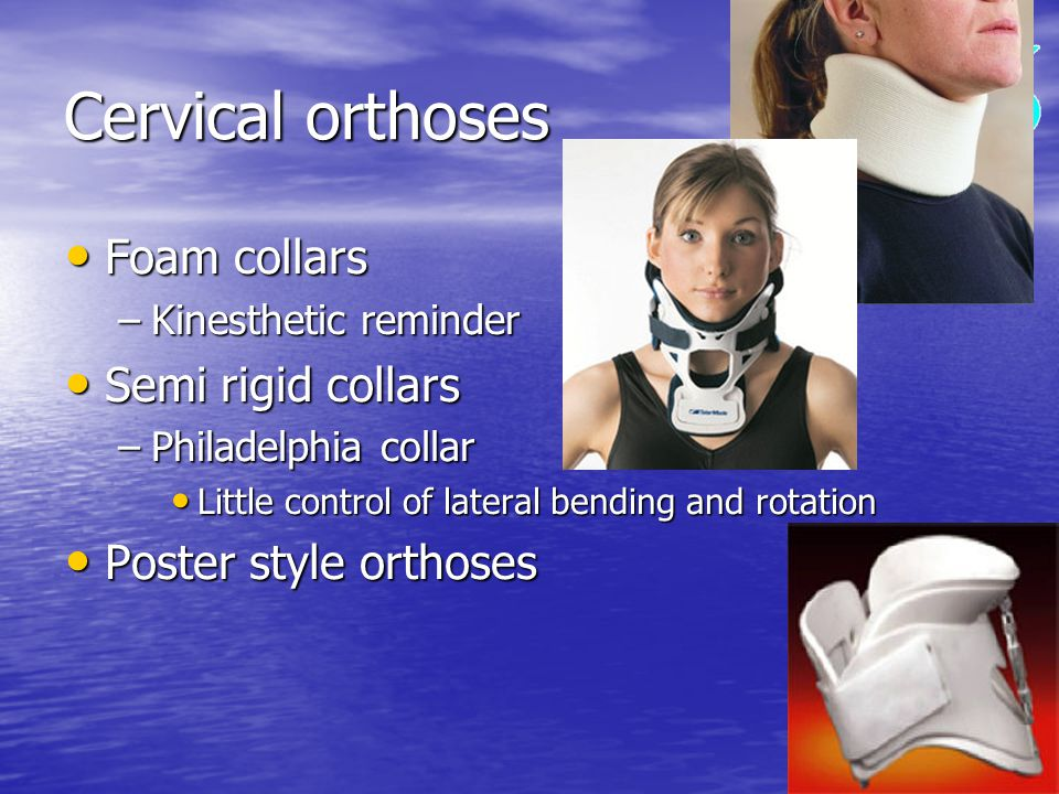 Cervical orthoses Foam collars Semi rigid collars