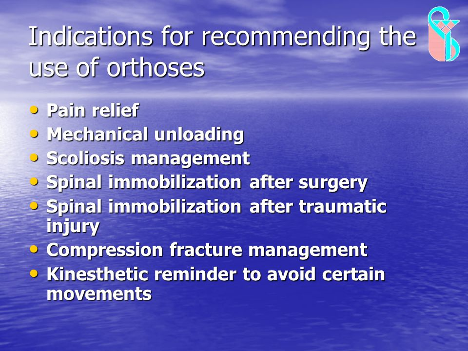Indications for recommending the use of orthoses