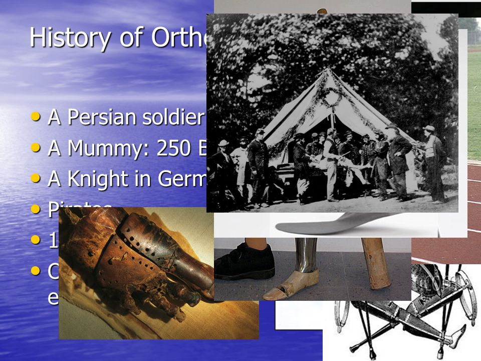 History of Orthotics and Prosthetics