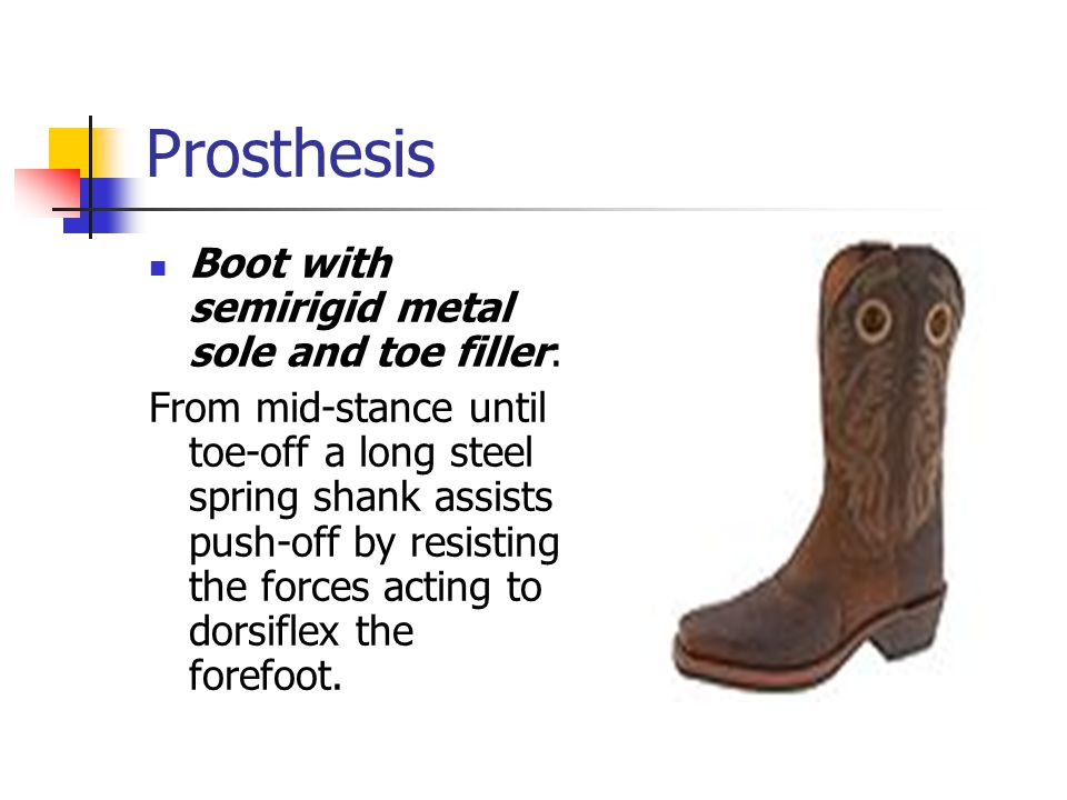 Prosthesis Boot with semirigid metal sole and toe filler: