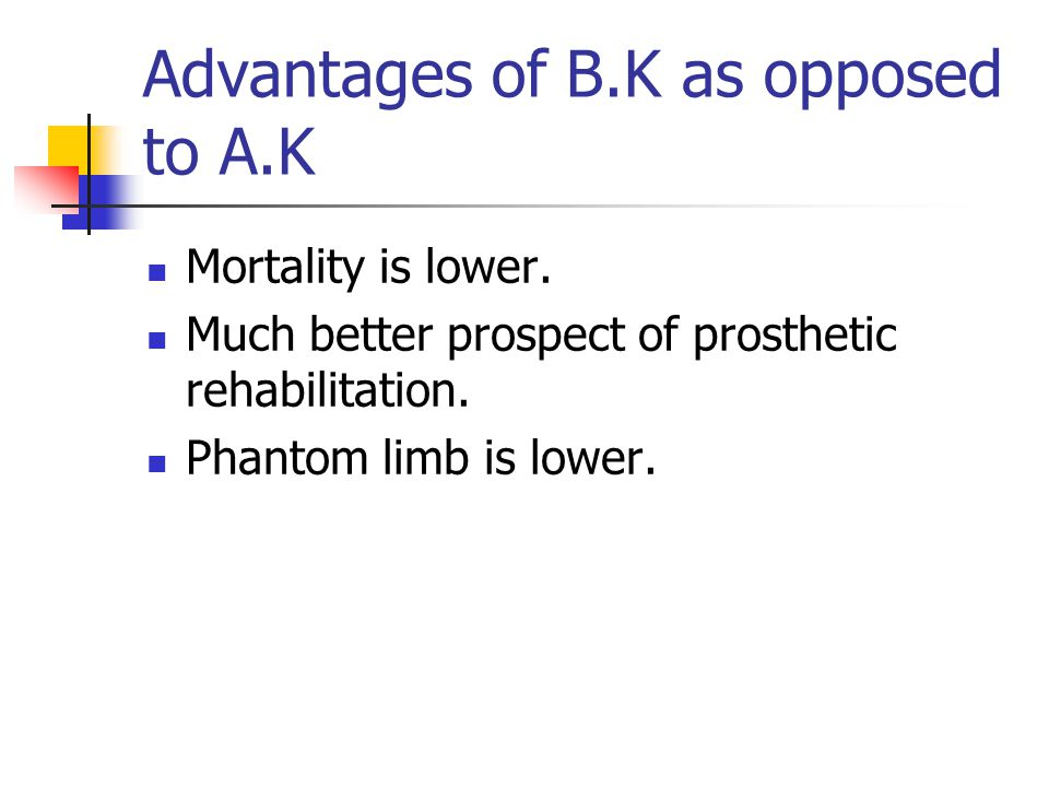 Advantages of B.K as opposed to A.K