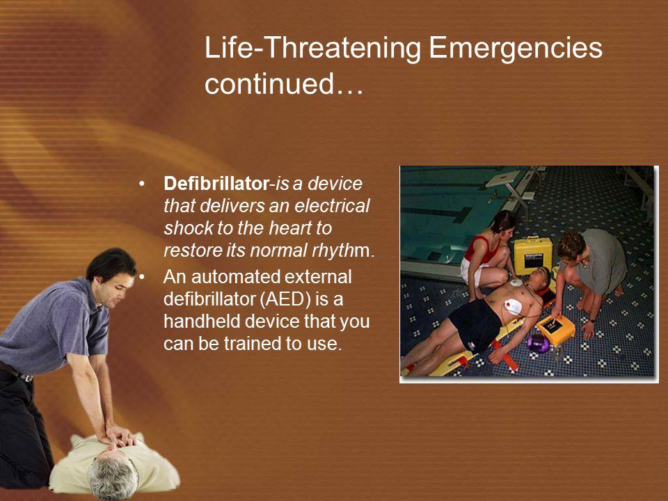 Life-Threatening Emergencies continued…