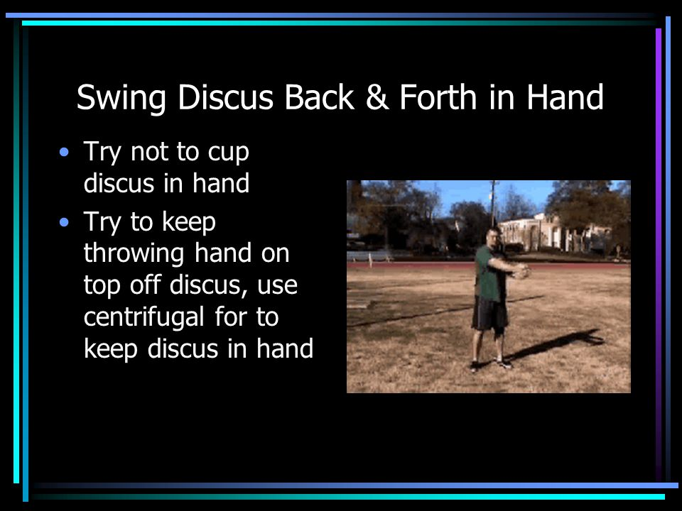 Swing Discus Back & Forth in Hand