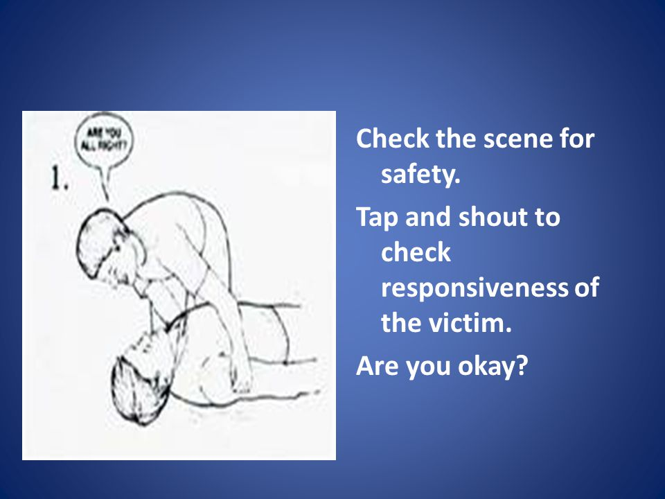 Check the scene for safety