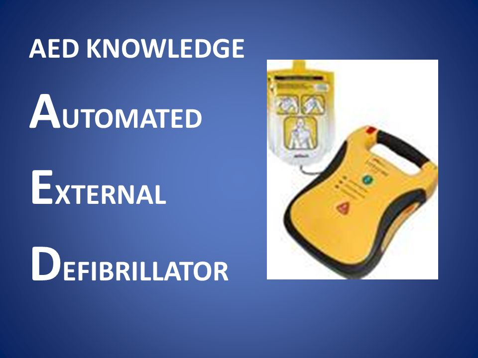 AED KNOWLEDGE AUTOMATED EXTERNAL DEFIBRILLATOR