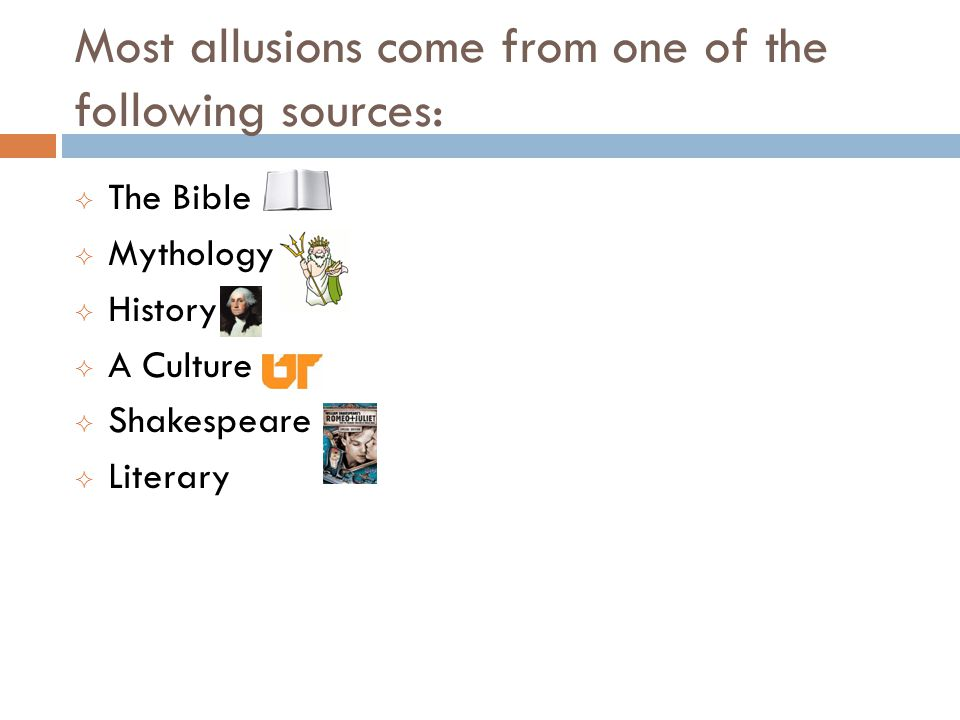Most allusions come from one of the following sources: