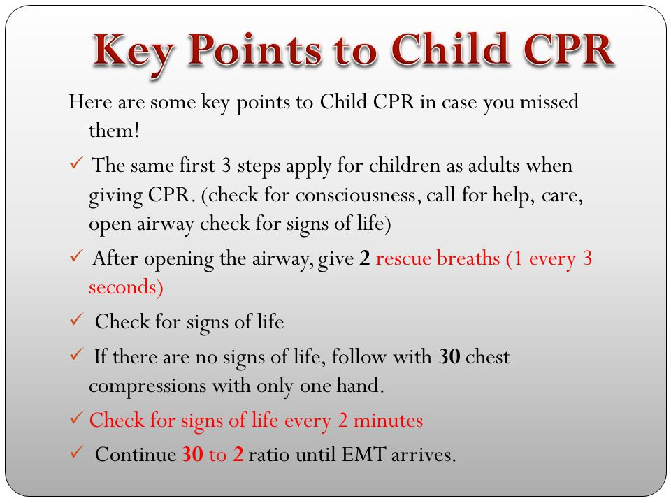 Key Points to Child CPR Here are some key points to Child CPR in case you missed them!