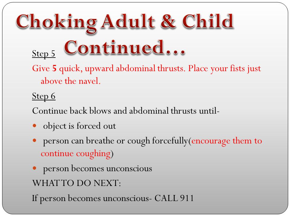 Choking Adult & Child Continued…