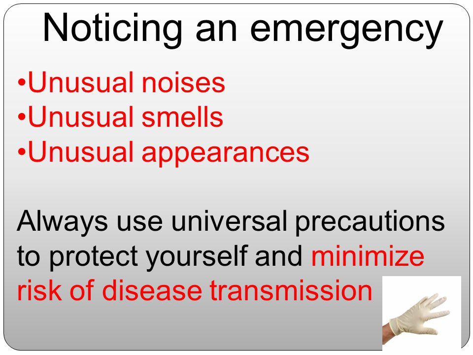 Noticing an emergency Unusual noises Unusual smells