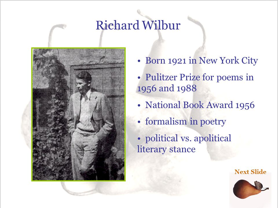 Richard Wilbur Born 1921 in New York City
