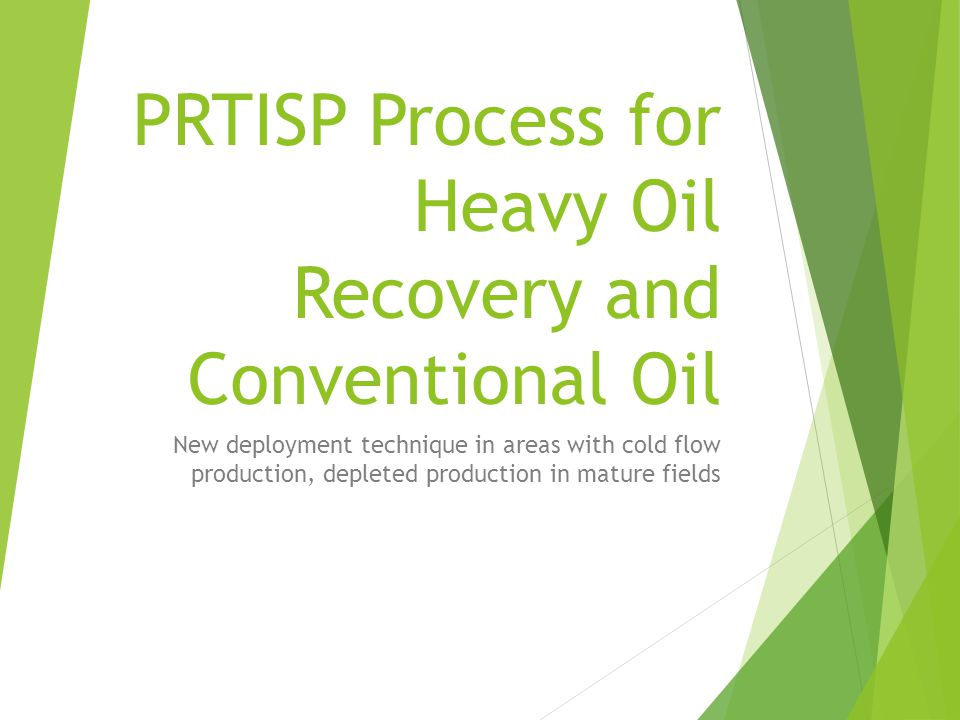 PRTISP Process for Heavy Oil Recovery and Conventional Oil