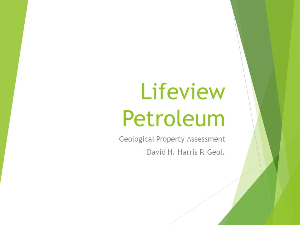 Geological Property Assessment David H. Harris P. Geol.