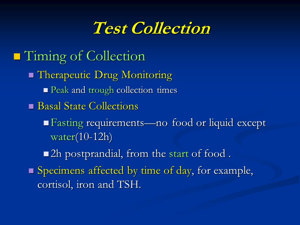 Test Collection Timing of Collection Therapeutic Drug Monitoring