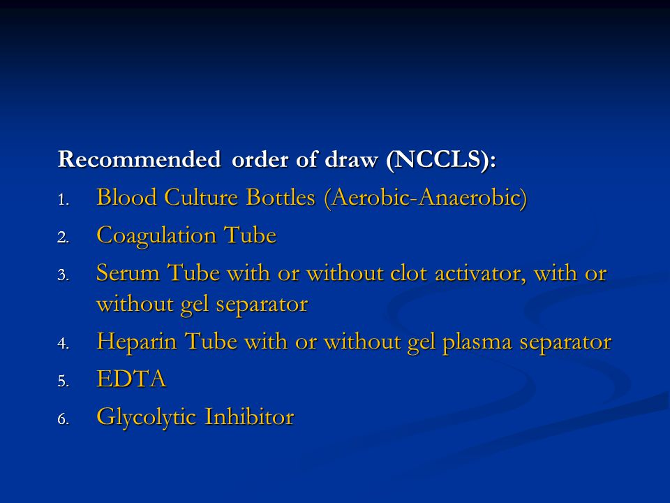 Recommended order of draw (NCCLS):