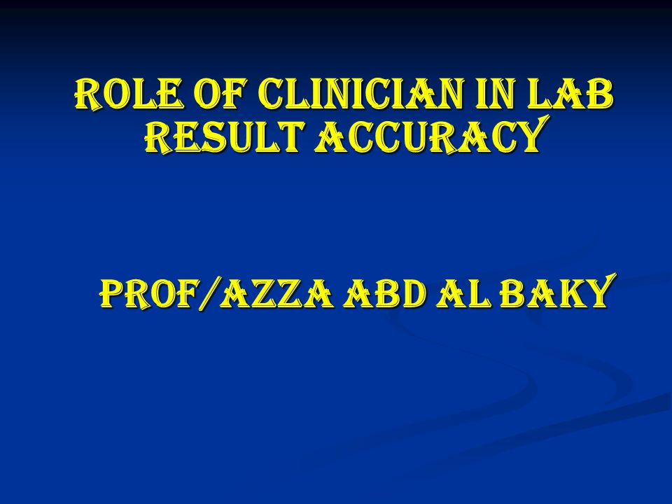 Role of clinician in lab result accuracy