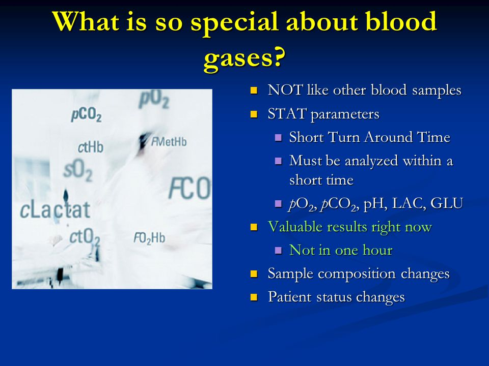 What is so special about blood gases