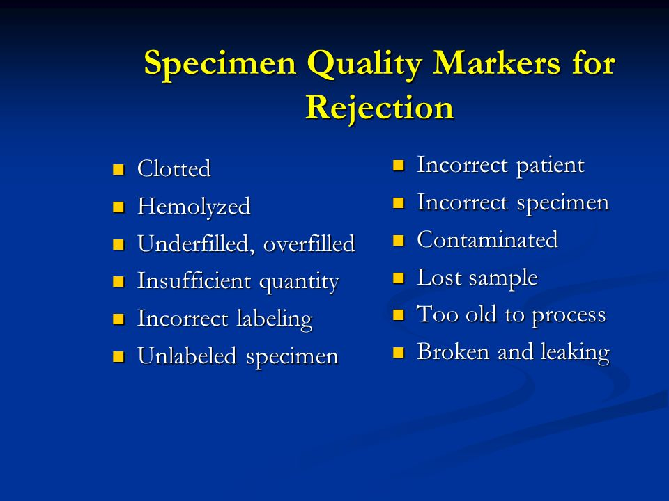 Specimen Quality Markers for Rejection