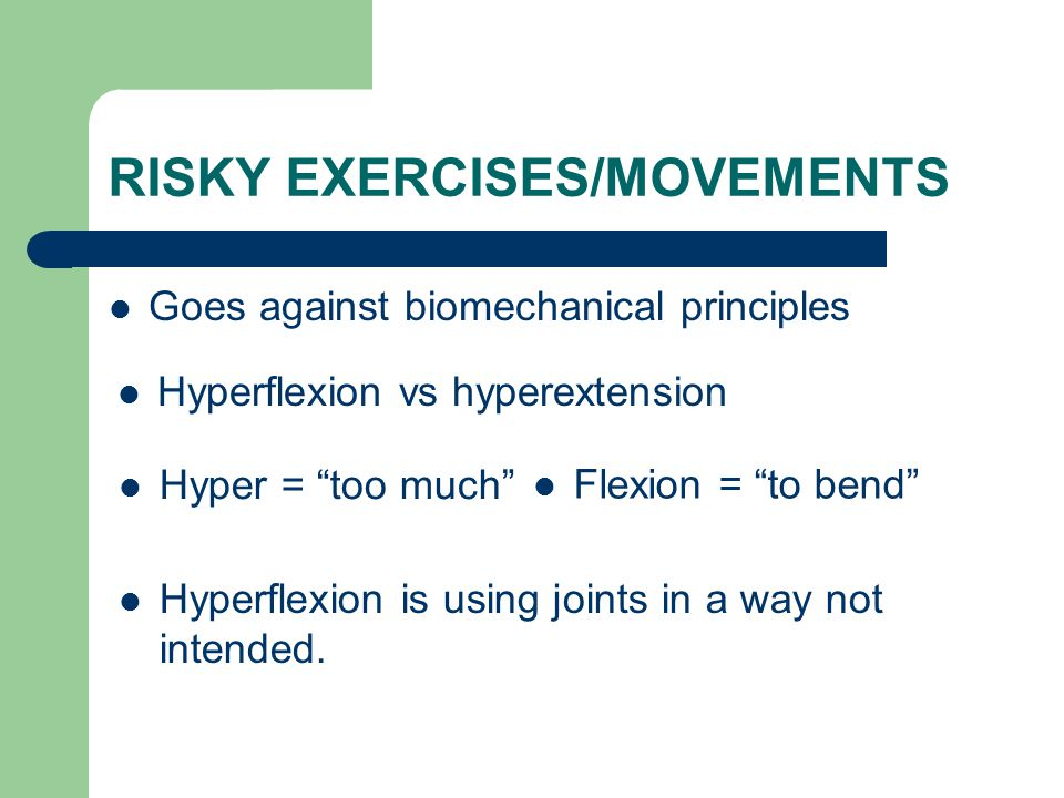 RISKY EXERCISES/MOVEMENTS