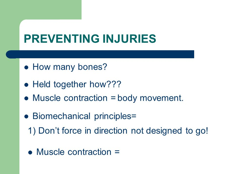 PREVENTING INJURIES How many bones Held together how