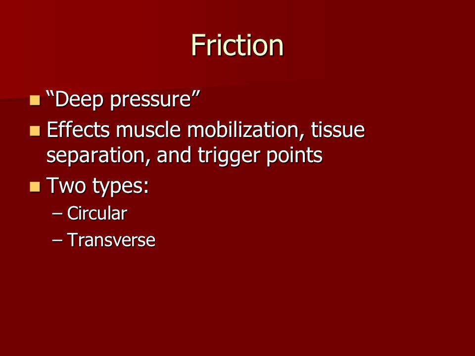 Friction Deep pressure