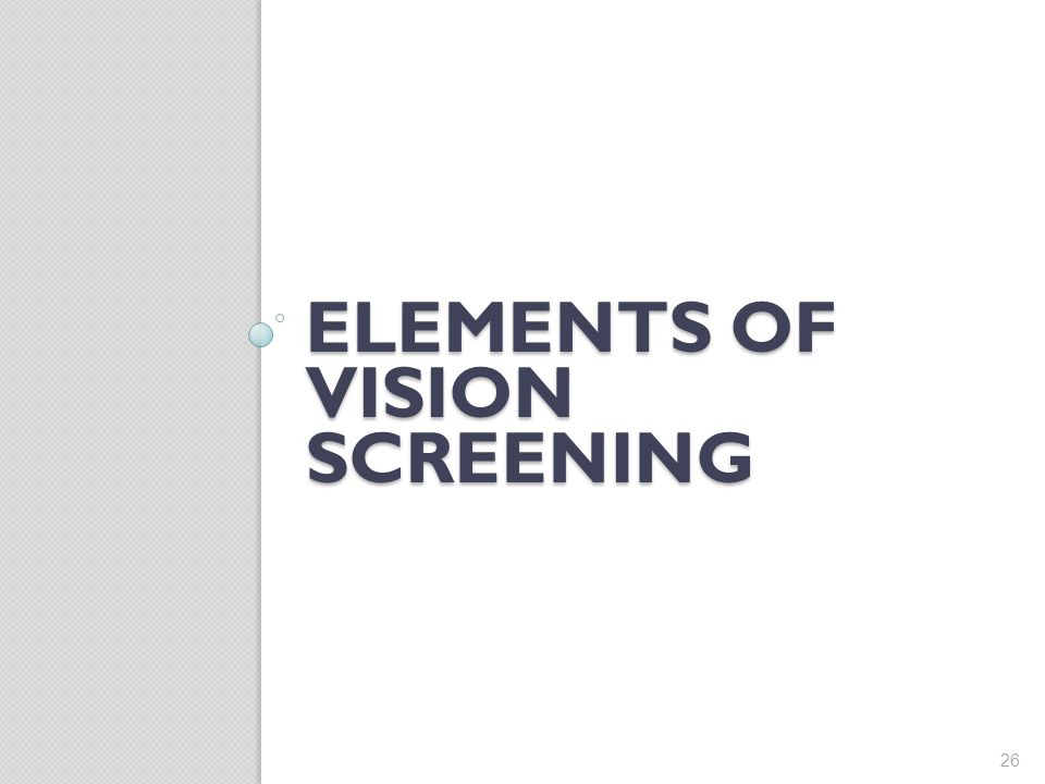 Elements of vision screening