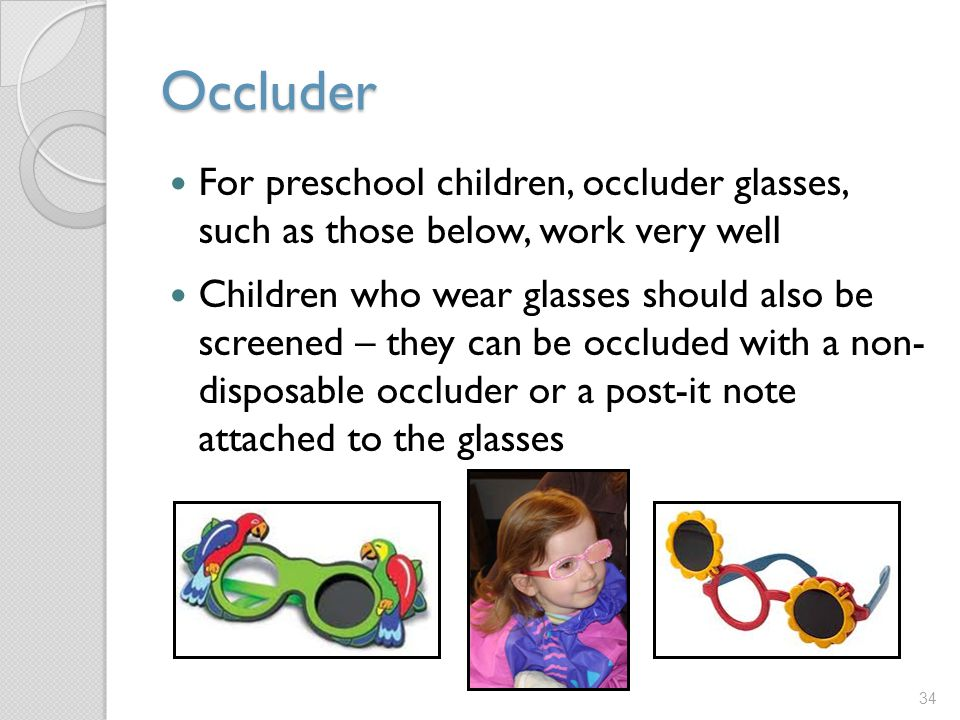 Occluder For preschool children, occluder glasses, such as those below, work very well.