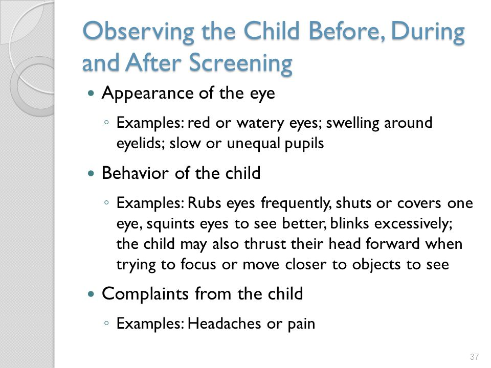 Observing the Child Before, During and After Screening