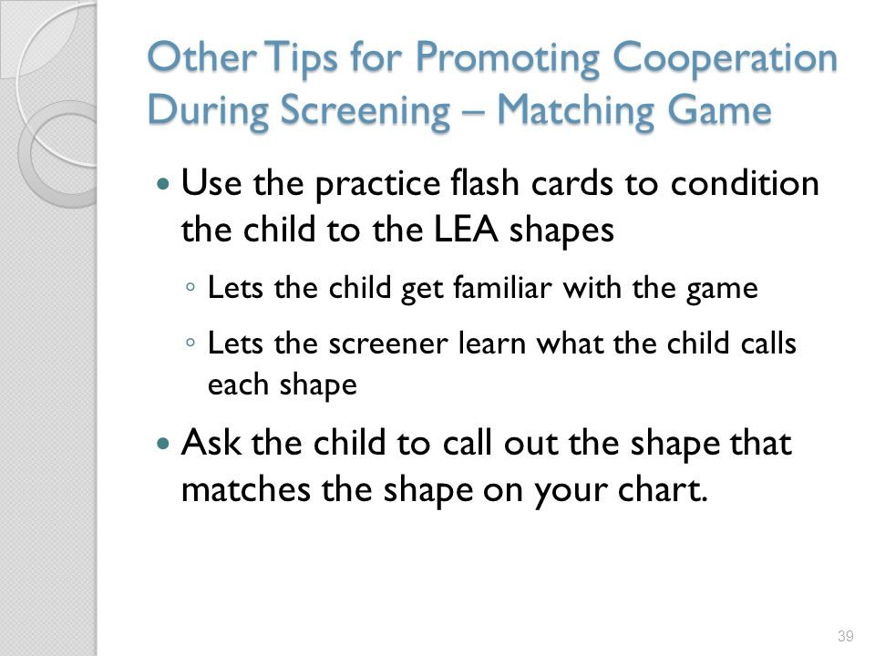 Other Tips for Promoting Cooperation During Screening – Matching Game