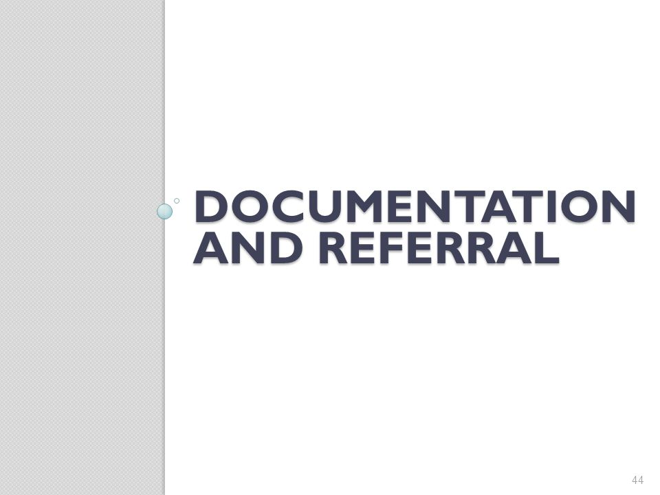 Documentation and referral