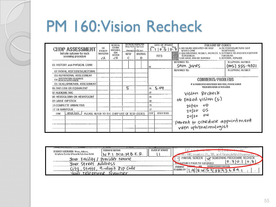 PM 160: Vision Recheck Make sure to write in the date of the original examination and check the Screening Procedure Recheck box.