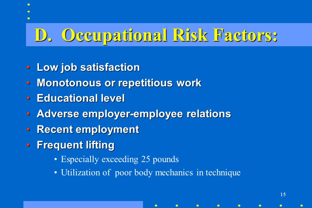 D. Occupational Risk Factors: