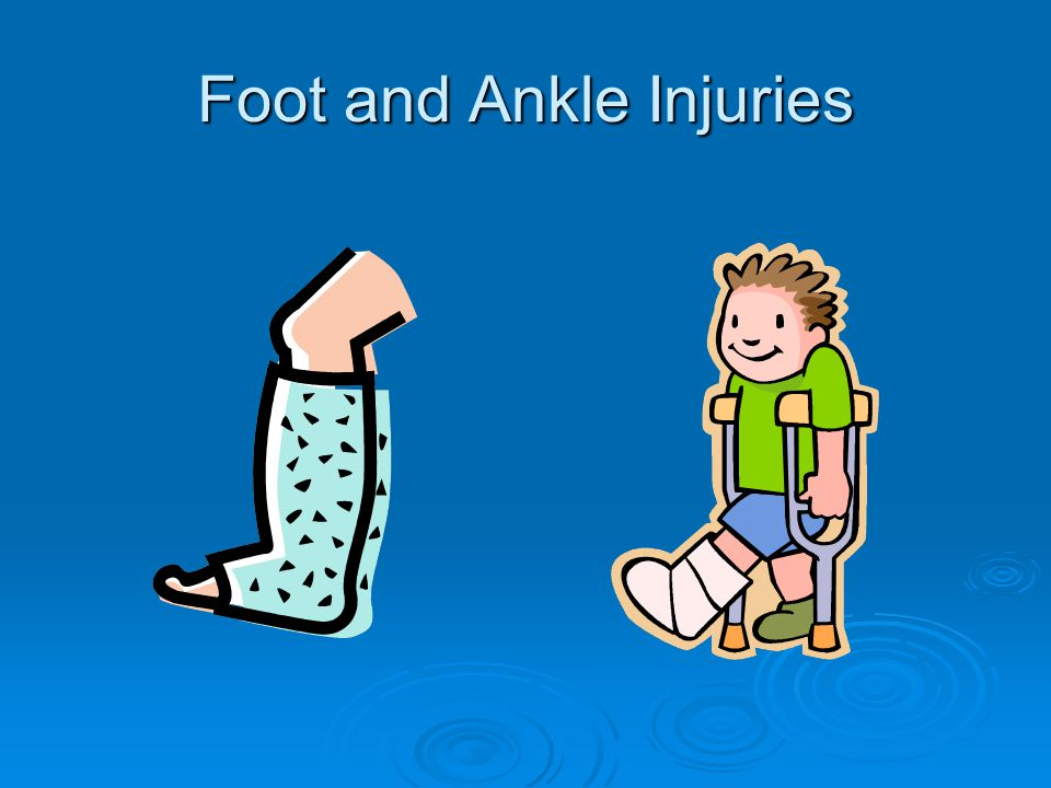 Foot and Ankle Injuries