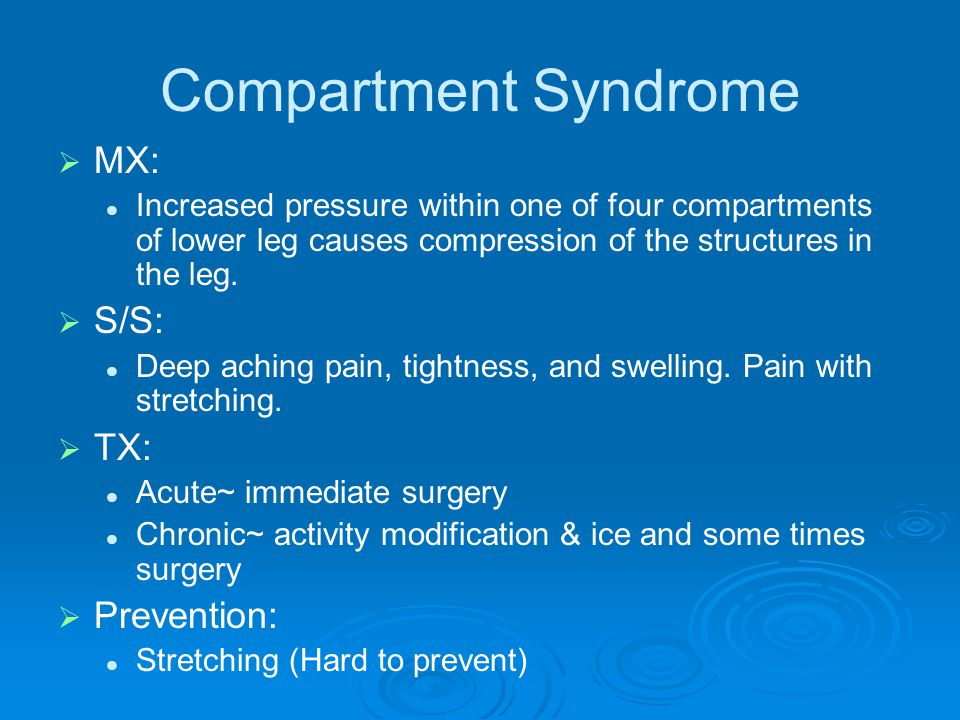 Compartment Syndrome MX: S/S: TX: Prevention: