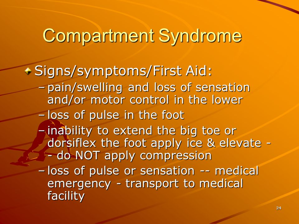 Compartment Syndrome Signs/symptoms/First Aid: