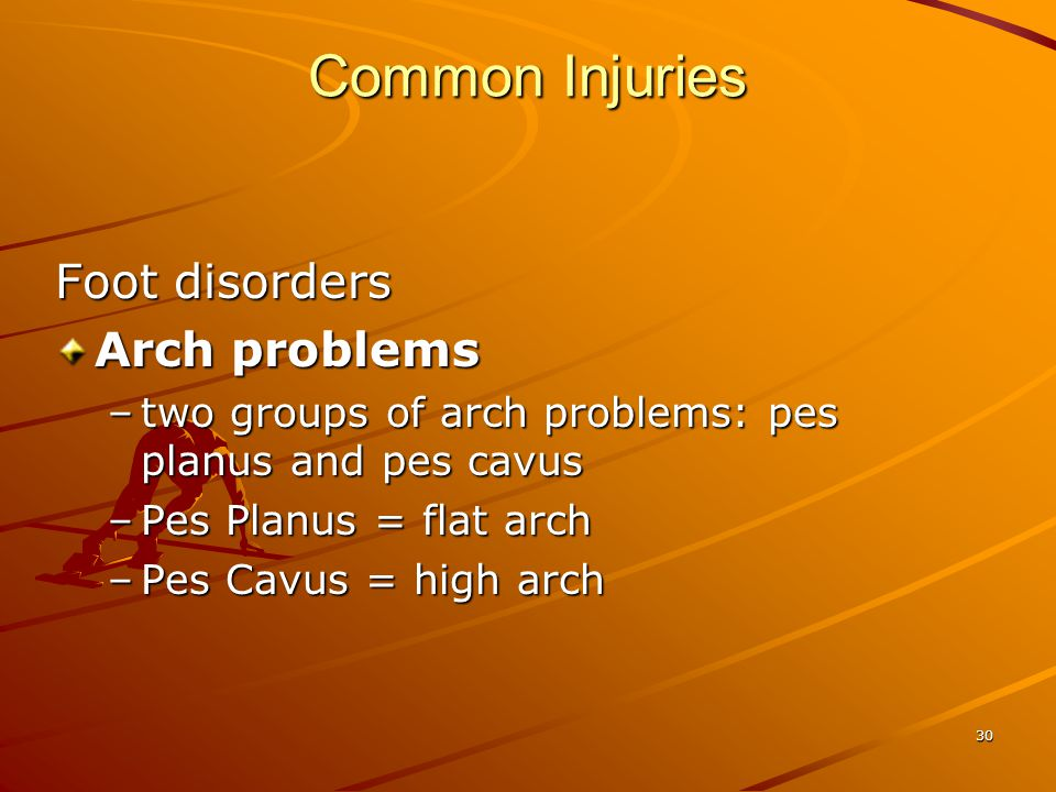 Common Injuries Foot disorders Arch problems