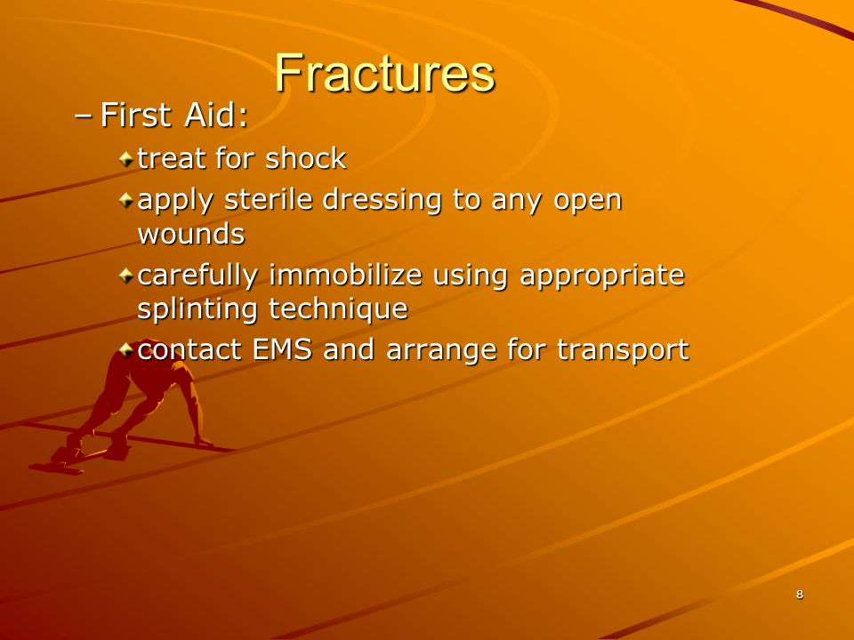 Fractures First Aid: treat for shock