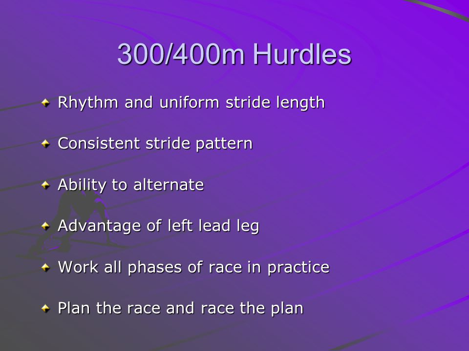 300/400m Hurdles Rhythm and uniform stride length