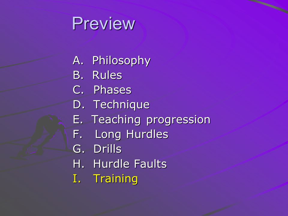 Preview A. Philosophy B. Rules C. Phases D. Technique