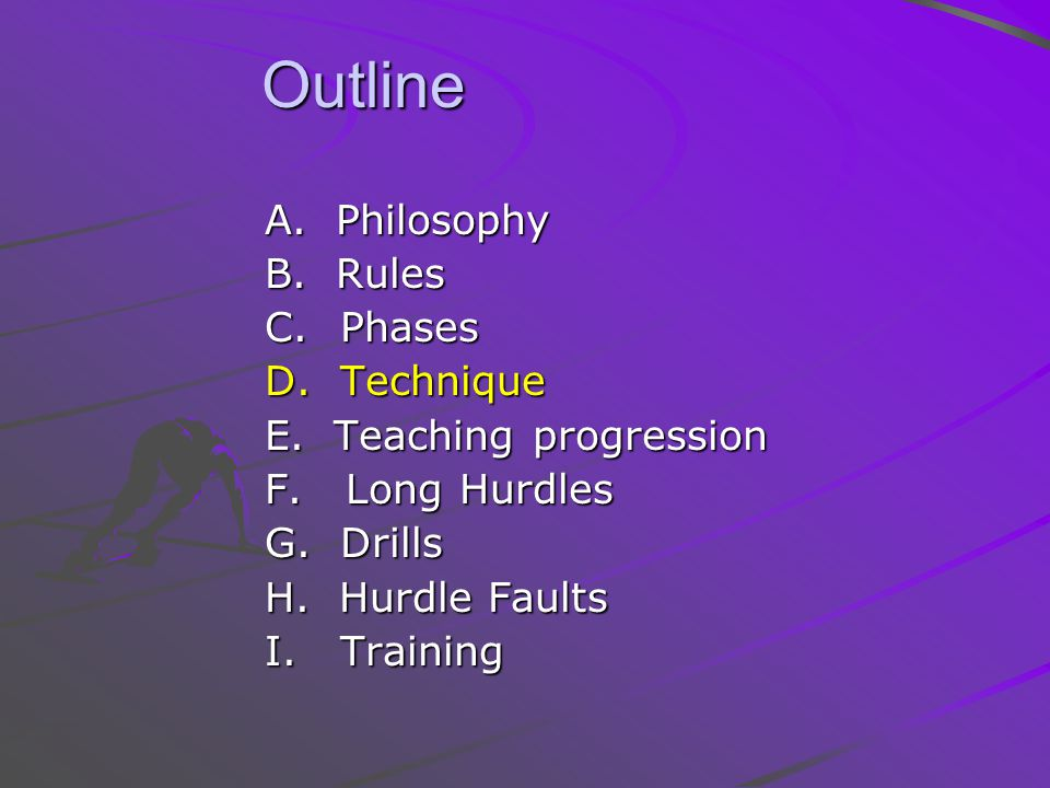 Outline A. Philosophy B. Rules C. Phases D. Technique
