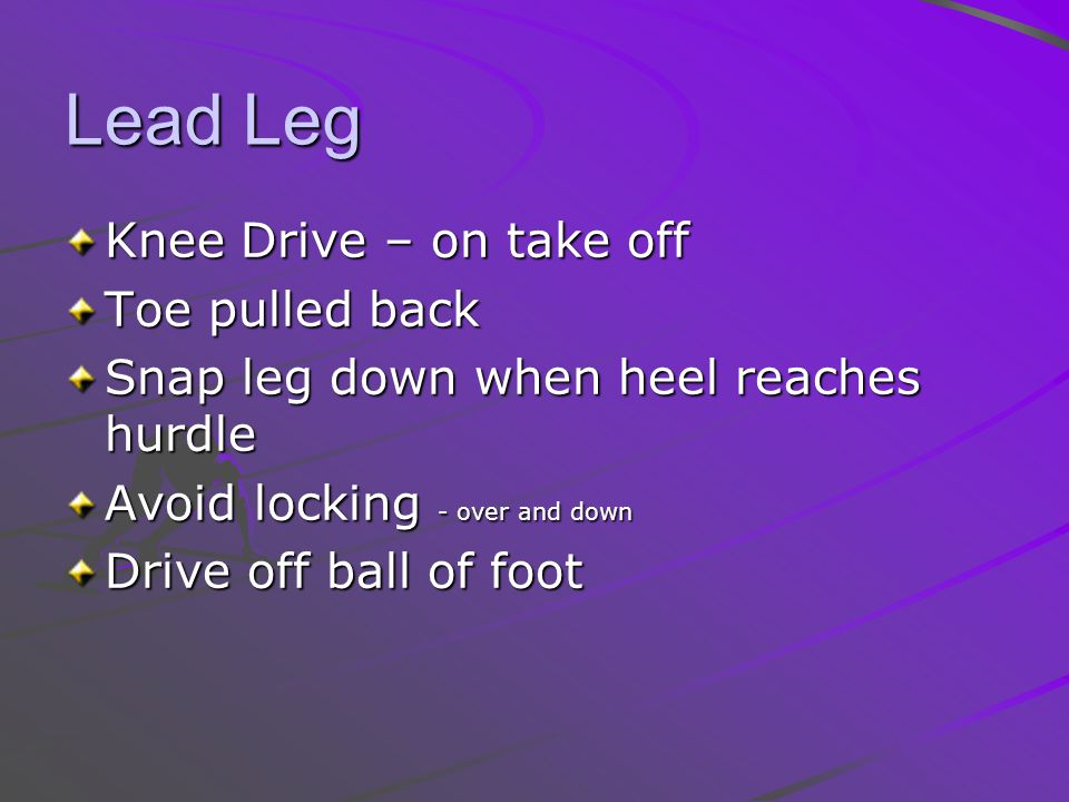 Lead Leg Knee Drive – on take off Toe pulled back