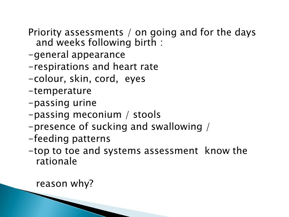 Priority assessments / on going and for the days and weeks following birth :