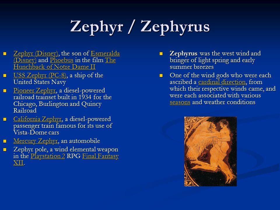 Zephyr / Zephyrus Zephyr (Disney), the son of Esmeralda (Disney) and Phoebus in the film The Hunchback of Notre Dame II.
