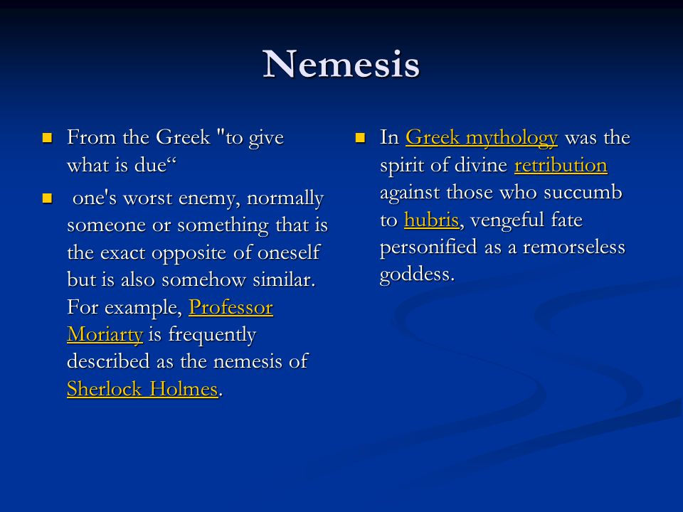 Nemesis From the Greek to give what is due