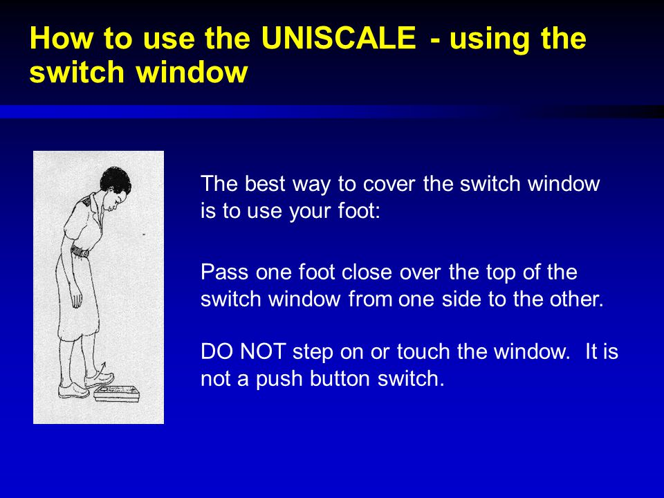 How to use the UNISCALE - using the switch window