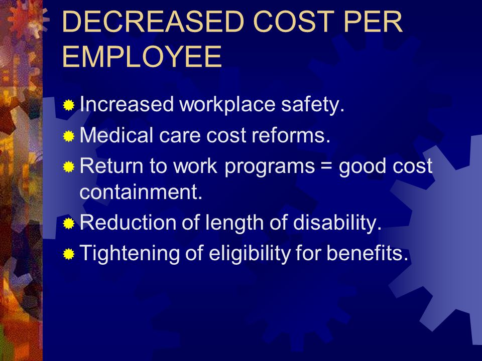 DECREASED COST PER EMPLOYEE