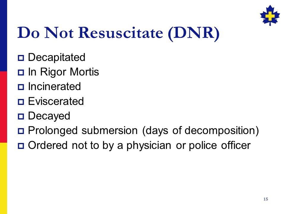 Do Not Resuscitate (DNR)